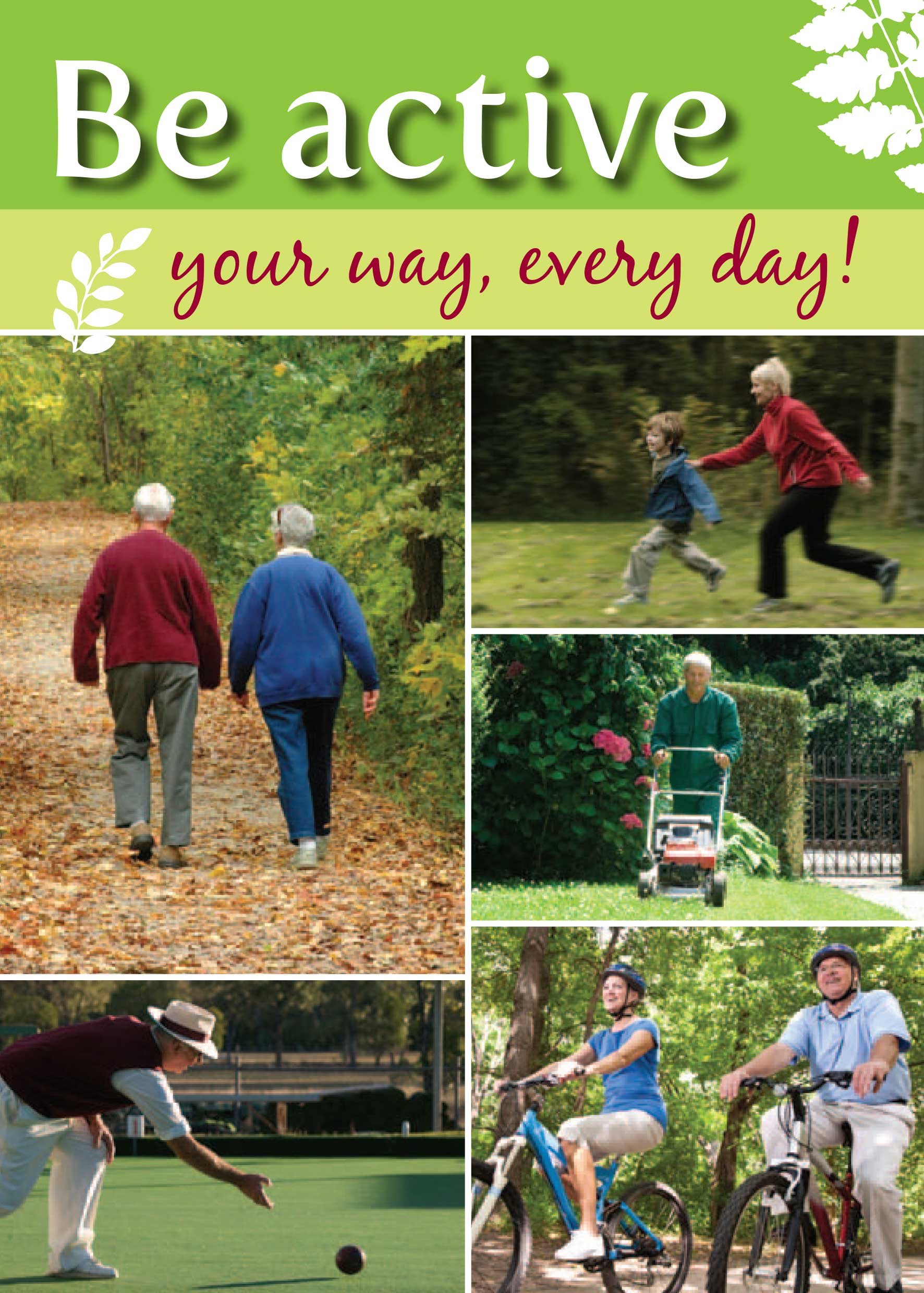 Be active your way, every day!